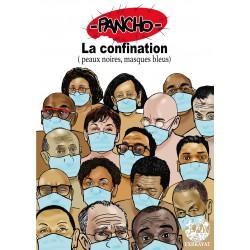 Pancho La confination -Peaux noires, masques bleus-